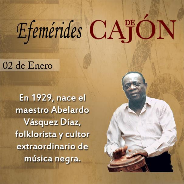 UN DIA COMO HOY 2 DE ENERO DE 1929 NACE CULTOR DE MUSICA NEGRA ABELARDO VAZQUEZ DIAS