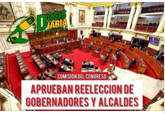 ALCALDES Y GOBERNADORES PODRÁN REELEGIRSE TRAS APROBAR LEY EN EL CONGRESO